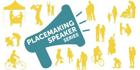 Placemaking Speaker Series tickets