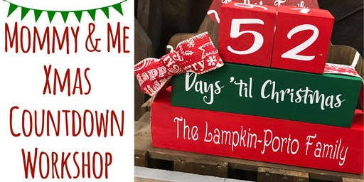 Mommy & Me Xmas Countdown Workshop