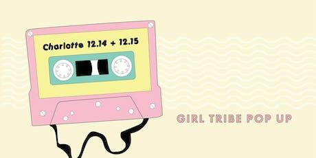 Charlotte Girl Tribe Pop Up - December 14 + 15 tickets