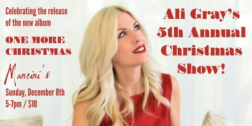 Ali Gray 5th Annual Christmas Show and Album Release