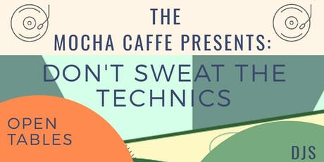 The Mocha Caffe Presents: Don't Sweat The Technics tickets