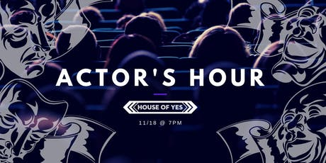ACTOR'S HOUR @ HOUSE OF YES - 11/18 tickets