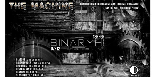 The Machine Apresenta: Binaryh (D-Edge)