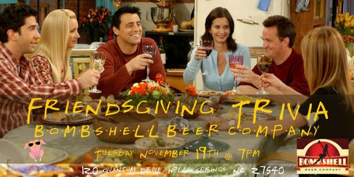 Friendsgiving Trivia at Bombshell Beer Company