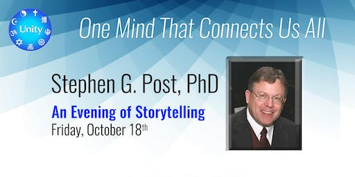 Dr. Stephen Post - One Mind Connects Us All  (Tickets 2 for 1)