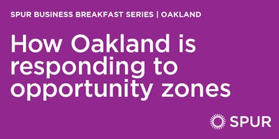 How Oakland is responding to opportunity zones