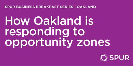 How Oakland is responding to opportunity zones tickets