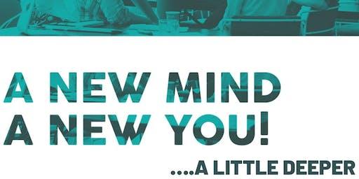 A New Mind - A New You...A Little Deeper