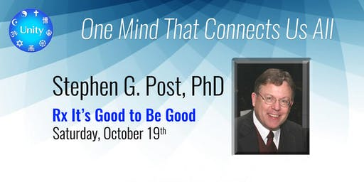 Dr. Stephen Post - Rx: It's Good to Be Good (Tickets 2 for 1)