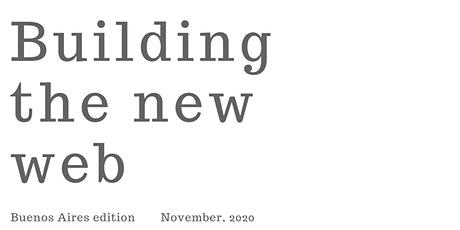 Building The New Web - Buenos Aires edition (pre-Devcon 6, hopefully) billets