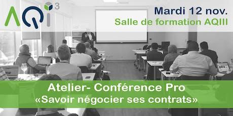 """Atelier- Conférence Pro """"Savoir négocier ses contrats"""" billets"""