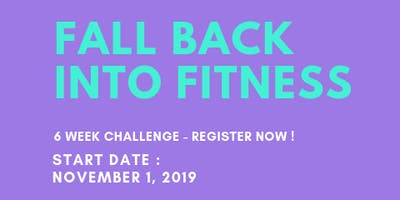 Fall into Back Into Fitness - 6 week Challenge