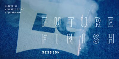 Levi's® Future Finish Session: February 28th