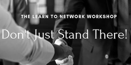 Don't Just Stand There! - The Learn to Network Workshop tickets
