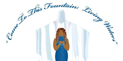 Women's Weekend Sunday Worship Services: Come to This Fountain- Living Waters
