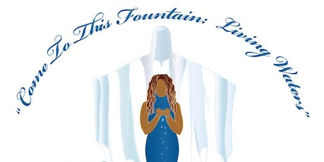 Women's Weekend Sunday Worship Services: Come to This Fountain- Living Waters tickets