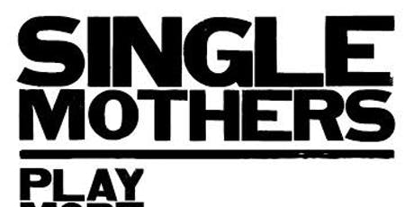 Single Mothers tickets