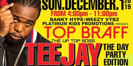 """TEEJAY LIVE """"Top Braff Day Party"""" tickets"""