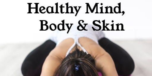 Healthy Mind, Body & Skin