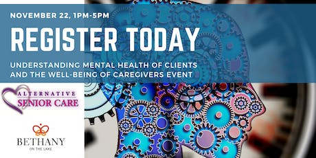 UNDERSTANDING MENTAL HEALTH OF CLIENTS  AND THE WELL-BEING OF CAREGIVERS tickets