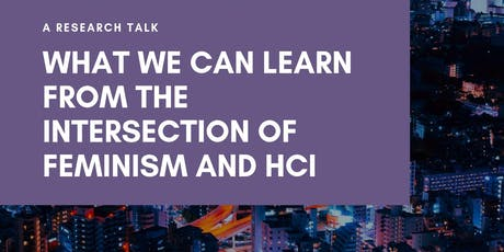 The intersection of feminism and HCI? - Dr. Milena Radzikowska tickets