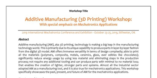 3D Printing/Additive Manufacturing Workshop: Emphasizing Mechatronics