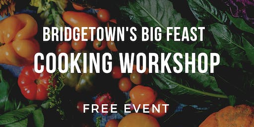 Bridgetown's Big Feast Cooking Workshop for Adults