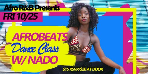 Afro  R&B Presents: Afrobeat w/ Nado