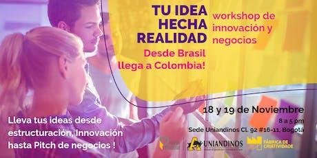 Tu idea hecha realidad - Workshop de innovación y negocios  tickets