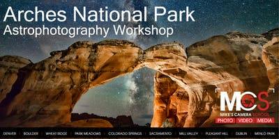 Arches Astrophotography Workshop - June 2020