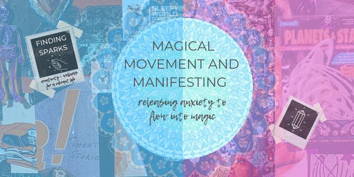Magical Movement and Manifesting - releasing anxiety to flow into magic