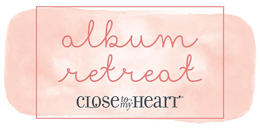 Close To My Heart Album Retreat January 2020