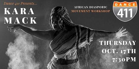 Dance 411 Presents: Kara Mack African Diasporic Movement Workshop tickets