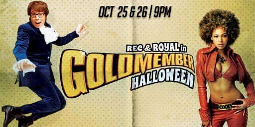Goldmember  Halloween Saturday  w/  Reed Streets (Open Bar)