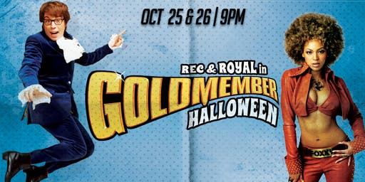 Goldmember  Halloween Friday  w/  DJ Tonka (Open Bar)