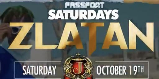 INTERNATION SUPERSTAR ZLATAN #PassportSaturday at JOSEPHINE LOUNGE
