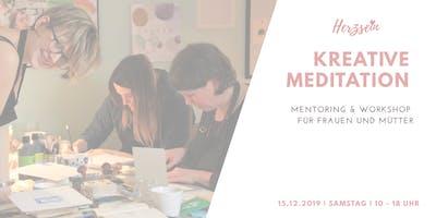 Kreative Meditation | Mentoring & Workshop für Frauen und Mütter