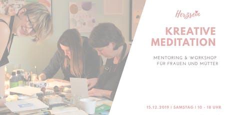 Kreative Meditation | Mentoring & Workshop für Frauen und Mütter Tickets