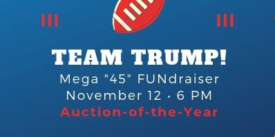 Team Trump 45 Mega FUNdraiser