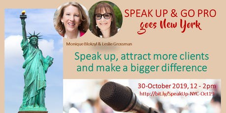 SPEAK UP & GO PRO ... GOES NEW YORK CITY! How you step up with your speaking to make a bigger difference tickets