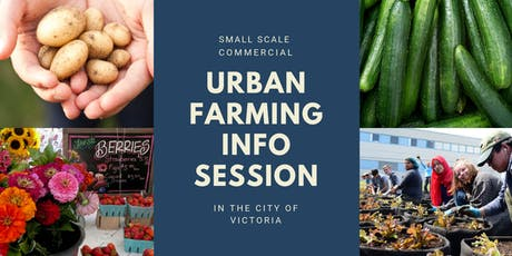 City of Victoria: Small Scale Commercial Urban Farming Info-Session tickets
