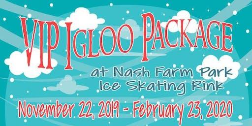 VIP Igloo Package - Ice Skating, Nash Farm