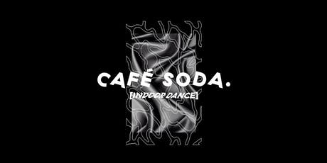 CAFÉ SODA. [Indoor Dance] Tickets
