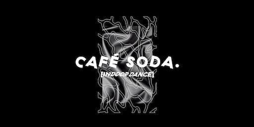CAFÉ SODA. [Indoor Dance]