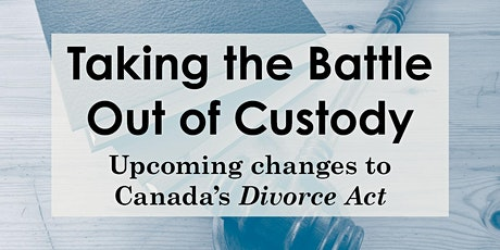 Taking the Battle out of Custody: Upcoming changes to Canada's Divorce Act tickets