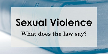 Sexual Violence: What does the law say? tickets