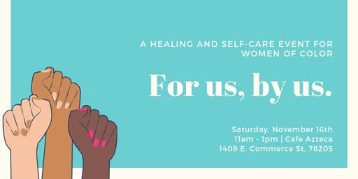 For Us By Us: A Healing and Self-care Event for Women of Color