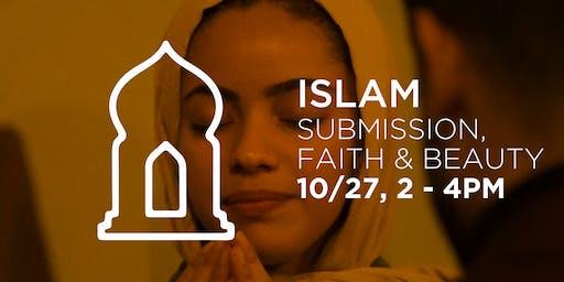 Islam: Submission, Faith and Beauty