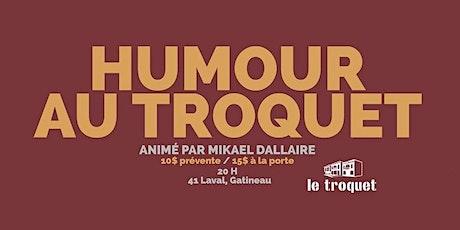 Humour au Troquet - Show spécial pour les 30 ans de Mikaël tickets