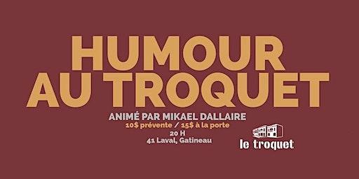 Humour au Troquet - Show spécial pour les 30 ans de Mikaël